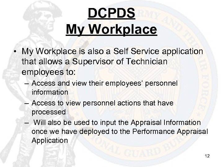 DCPDS My Workplace • My Workplace is also a Self Service application that allows