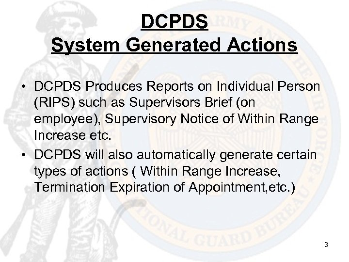 DCPDS System Generated Actions • DCPDS Produces Reports on Individual Person (RIPS) such as
