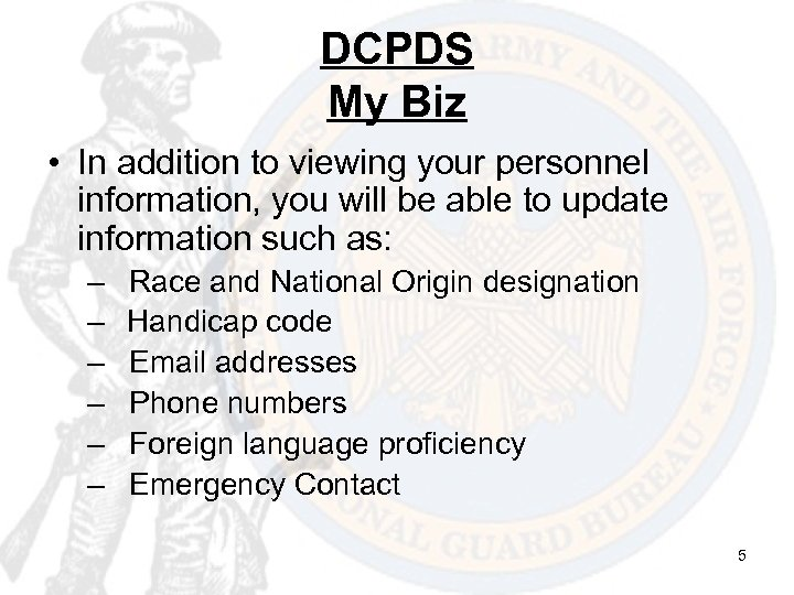 DCPDS My Biz • In addition to viewing your personnel information, you will be