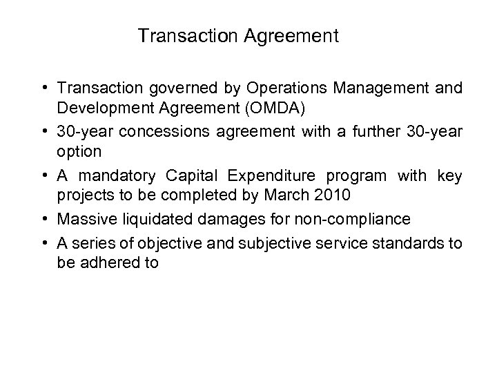 Transaction Agreement • Transaction governed by Operations Management and Development Agreement (OMDA) • 30