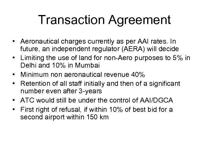 Transaction Agreement • Aeronautical charges currently as per AAI rates. In future, an independent