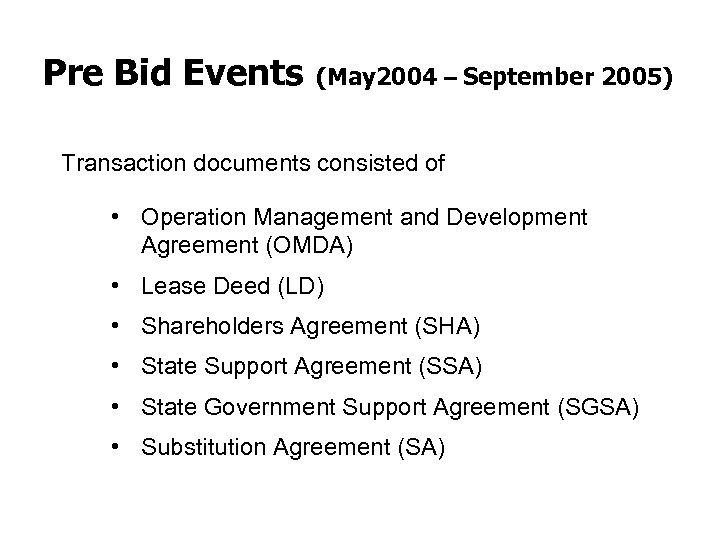 Pre Bid Events (May 2004 – September 2005) Transaction documents consisted of • Operation