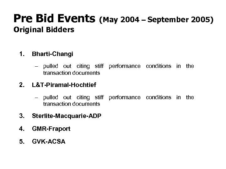 Pre Bid Events (May 2004 – September 2005) Original Bidders 1. Bharti-Changi - pulled