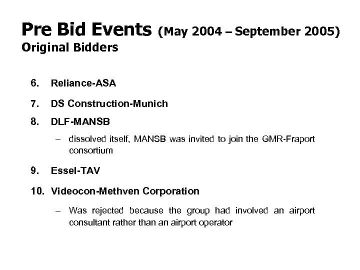 Pre Bid Events (May 2004 – September 2005) Original Bidders 6. Reliance-ASA 7. DS