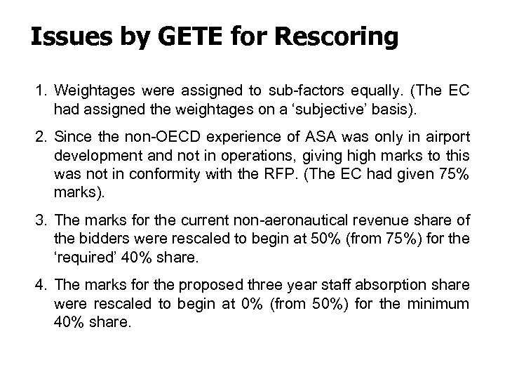 Issues by GETE for Rescoring 1. Weightages were assigned to sub-factors equally. (The EC