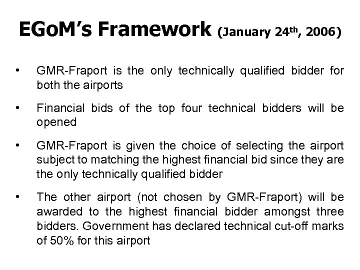 EGo. M's Framework (January 24 th, 2006) • GMR-Fraport is the only technically qualified