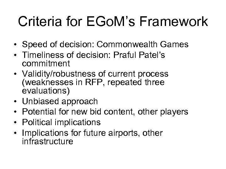 Criteria for EGo. M's Framework • Speed of decision: Commonwealth Games • Timeliness of