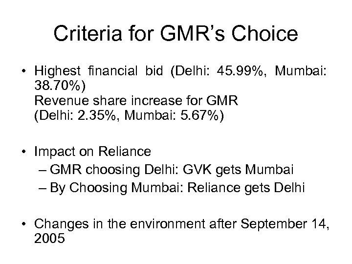 Criteria for GMR's Choice • Highest financial bid (Delhi: 45. 99%, Mumbai: 38. 70%)