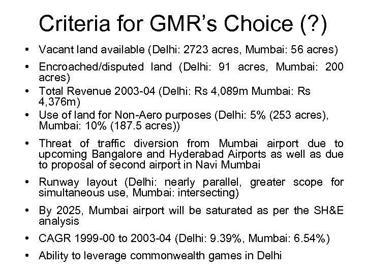 Criteria for GMR's Choice (? ) • Vacant land available (Delhi: 2723 acres, Mumbai: