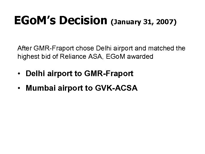 EGo. M's Decision (January 31, 2007) After GMR-Fraport chose Delhi airport and matched the