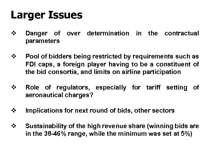 Larger Issues v Danger of parameters v Pool of bidders being restricted by requirements