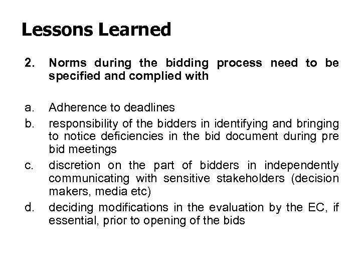 Lessons Learned 2. Norms during the bidding process need to be specified and complied