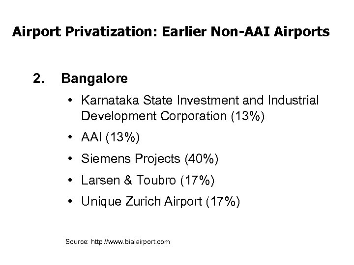 Airport Privatization: Earlier Non-AAI Airports 2. Bangalore • Karnataka State Investment and Industrial Development