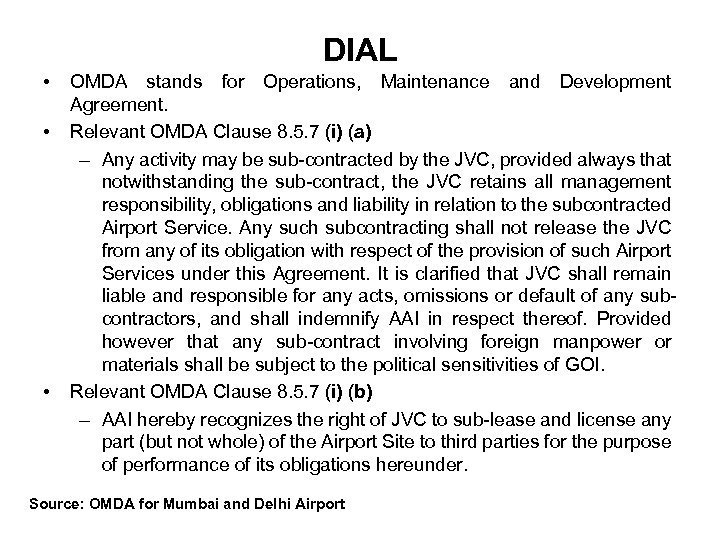 DIAL • • • OMDA stands for Operations, Maintenance and Development Agreement. Relevant OMDA