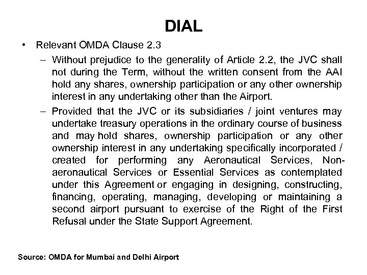 DIAL • Relevant OMDA Clause 2. 3 – Without prejudice to the generality of