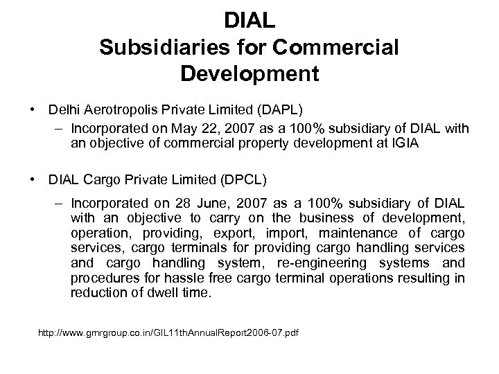 DIAL Subsidiaries for Commercial Development • Delhi Aerotropolis Private Limited (DAPL) – Incorporated on