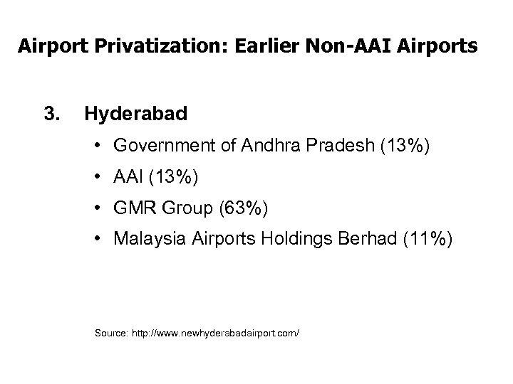 Airport Privatization: Earlier Non-AAI Airports 3. Hyderabad • Government of Andhra Pradesh (13%) •