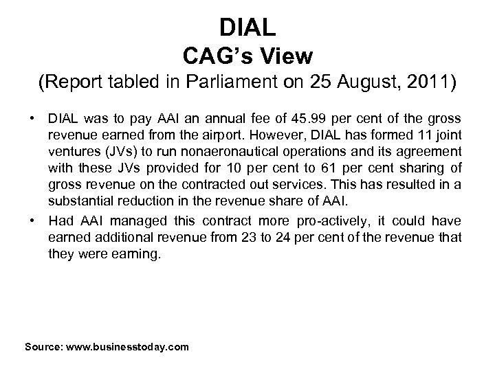 DIAL CAG's View (Report tabled in Parliament on 25 August, 2011) • DIAL was
