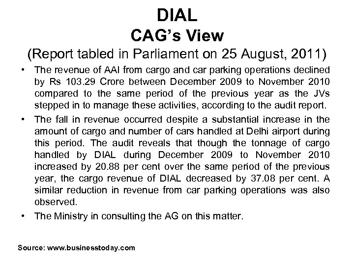 DIAL CAG's View (Report tabled in Parliament on 25 August, 2011) • The revenue