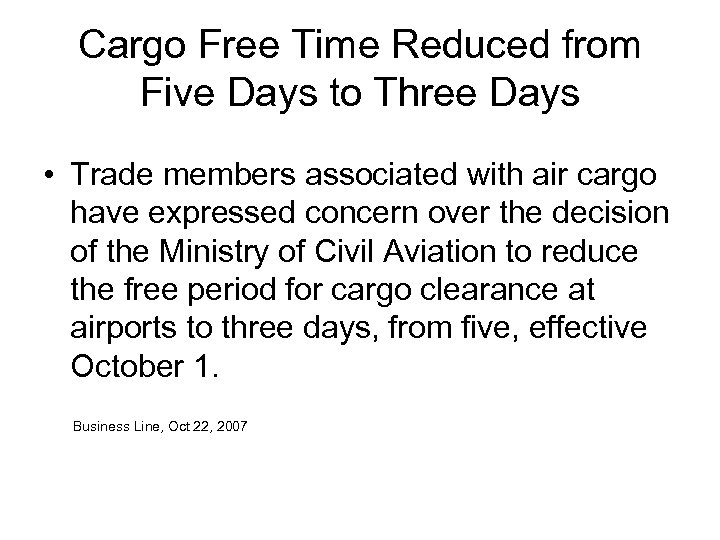 Cargo Free Time Reduced from Five Days to Three Days • Trade members associated