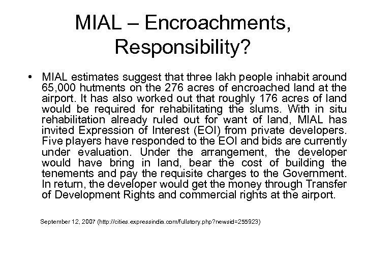 MIAL – Encroachments, Responsibility? • MIAL estimates suggest that three lakh people inhabit around