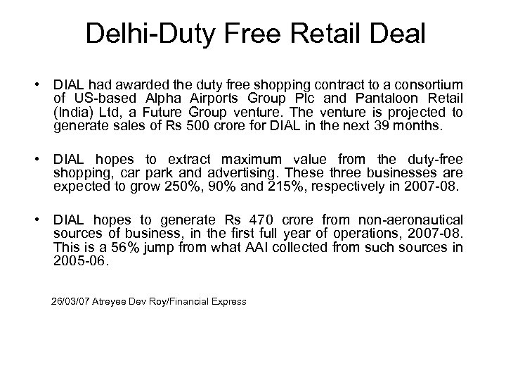 Delhi-Duty Free Retail Deal • DIAL had awarded the duty free shopping contract to