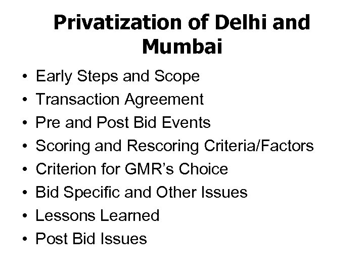 Privatization of Delhi and Mumbai • • Early Steps and Scope Transaction Agreement Pre