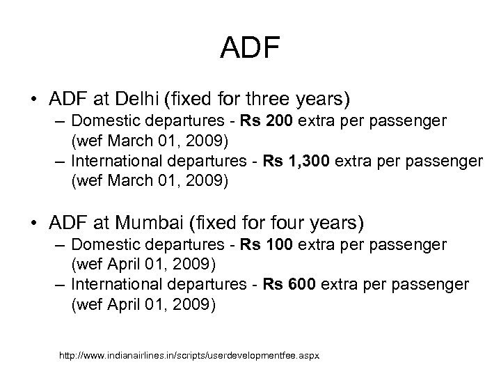 ADF • ADF at Delhi (fixed for three years) – Domestic departures - Rs