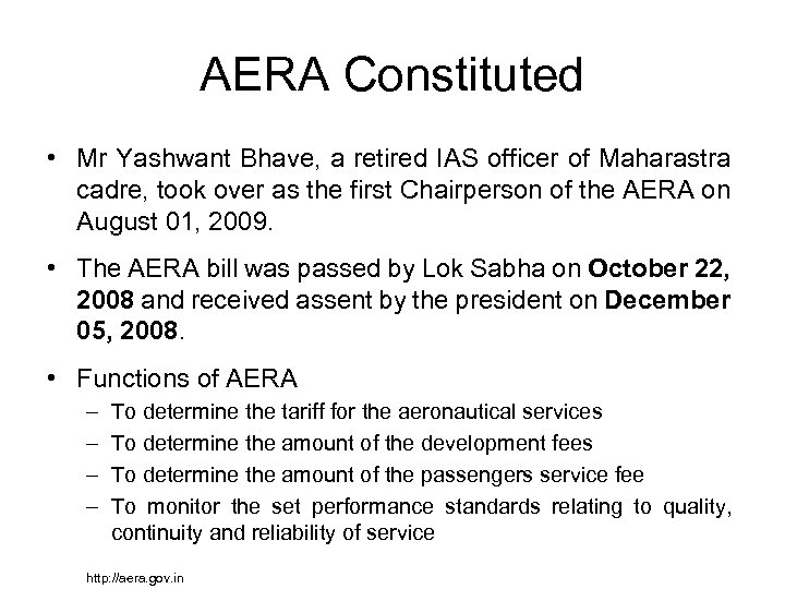 AERA Constituted • Mr Yashwant Bhave, a retired IAS officer of Maharastra cadre, took