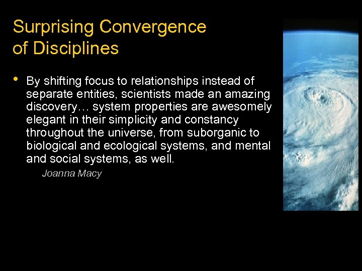 Surprising Convergence of Disciplines • By shifting focus to relationships instead of separate entities,