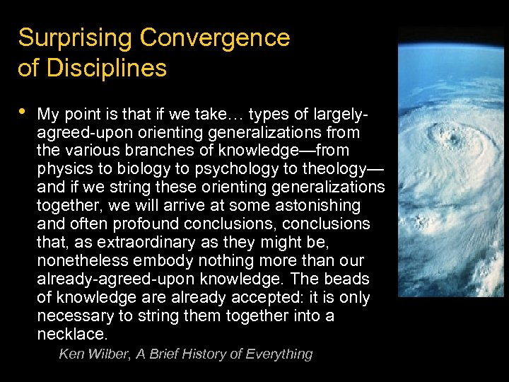 Surprising Convergence of Disciplines • My point is that if we take… types of