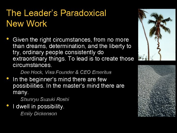 The Leader's Paradoxical New Work • • • Given the right circumstances, from no