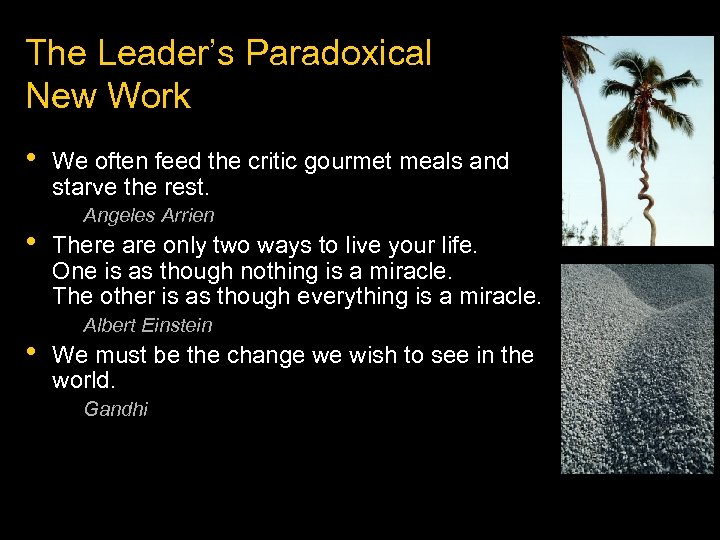 The Leader's Paradoxical New Work • • • We often feed the critic gourmet