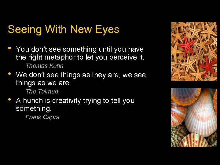 Seeing With New Eyes • • • You don't see something until you have