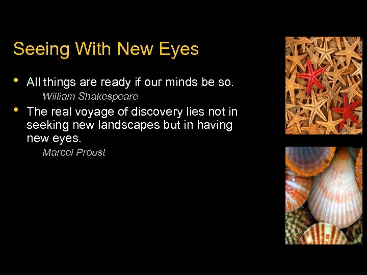 Seeing With New Eyes • • All things are ready if our minds be