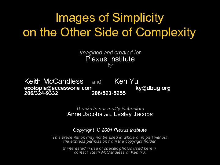 Images of Simplicity on the Other Side of Complexity Imagined and created for Plexus