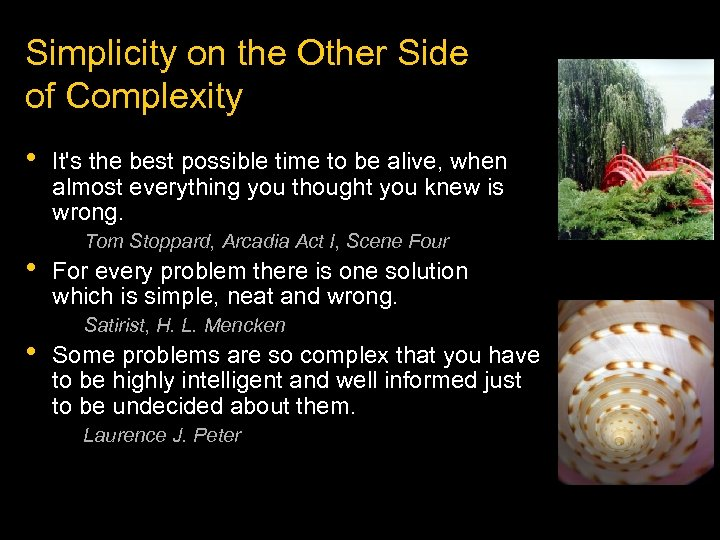 Simplicity on the Other Side of Complexity • • • It's the best possible