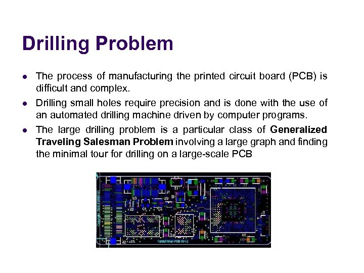 Drilling Problem l l l The process of manufacturing the printed circuit board (PCB)