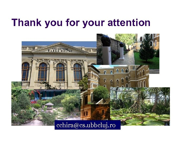 Thank you for your attention cchira@cs. ubbcluj. ro