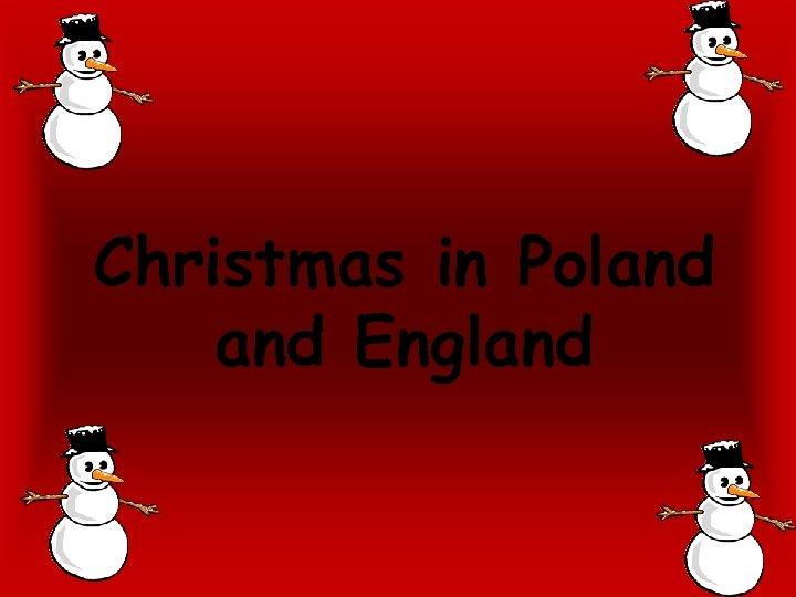 Christmas in Poland England