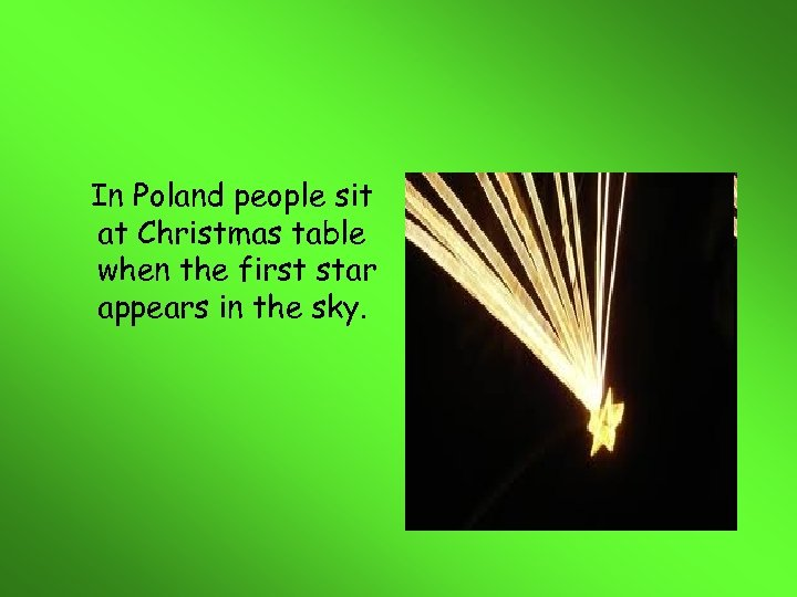In Poland people sit at Christmas table when the first star appears in the