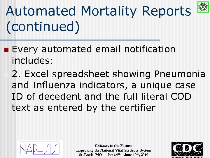 Automated Mortality Reports (continued) Every automated email notification includes: n 2. Excel spreadsheet showing