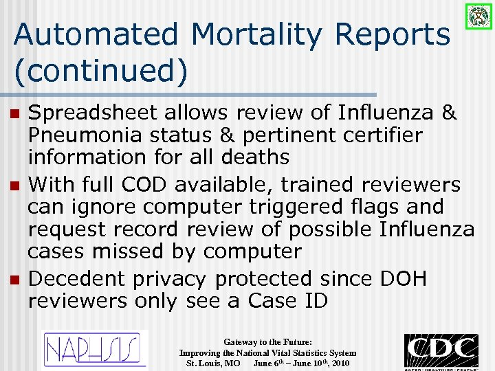 Automated Mortality Reports (continued) n n n Spreadsheet allows review of Influenza & Pneumonia