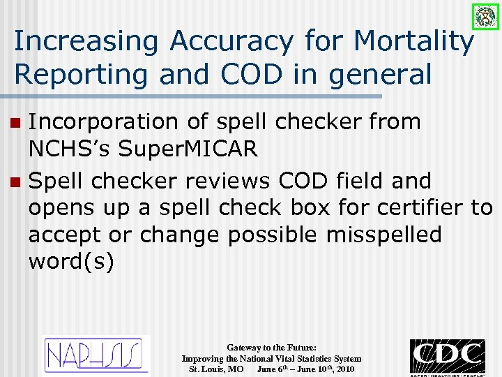 Increasing Accuracy for Mortality Reporting and COD in general Incorporation of spell checker from