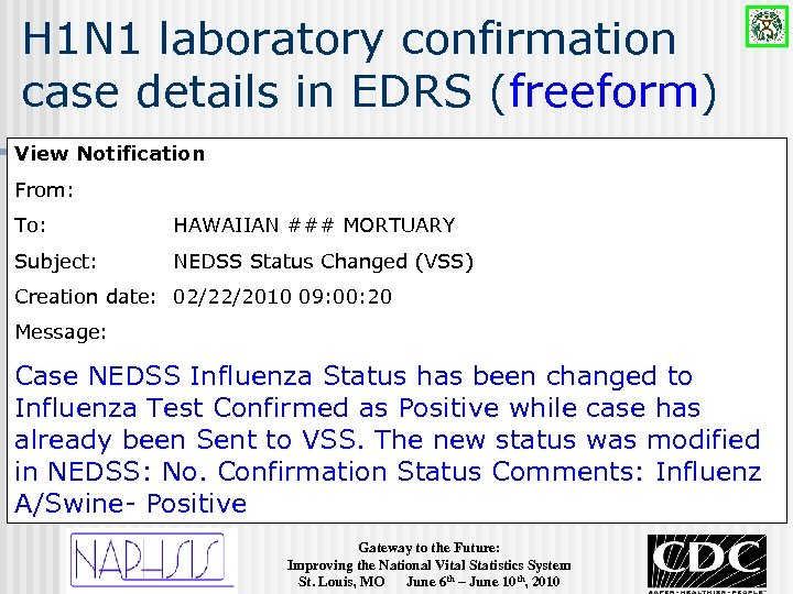 H 1 N 1 laboratory confirmation case details in EDRS (freeform) View Notification From: