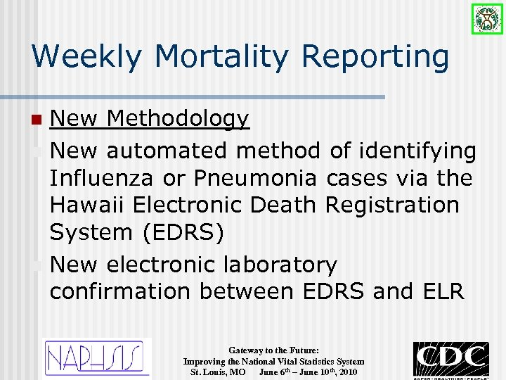 Weekly Mortality Reporting New Methodology n New automated method of identifying Influenza or Pneumonia