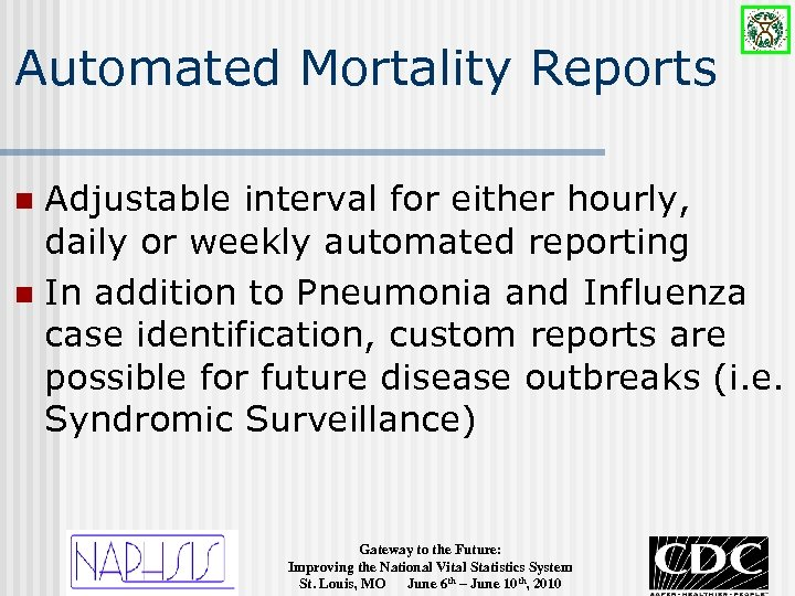 Automated Mortality Reports Adjustable interval for either hourly, daily or weekly automated reporting n