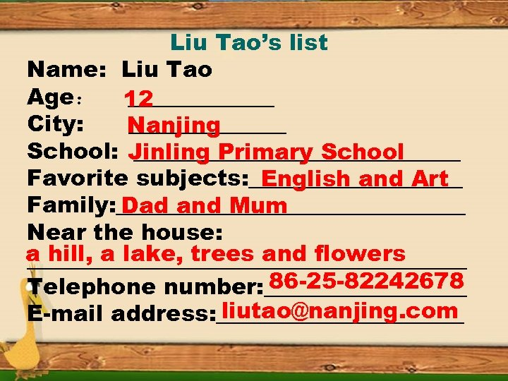 Liu Tao's list Name: Liu Tao Age: 12 _______ City: _______ Nanjing School: Jinling