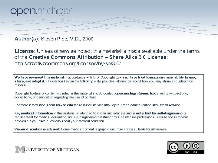 Author(s): Steven Pipe, M. D. , 2009 License: Unless otherwise noted, this material is