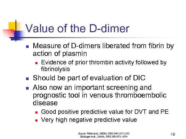 Value of the D-dimer n Measure of D-dimers liberated from fibrin by action of